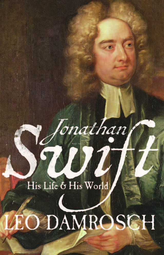 a biography of jonathan swift The works of dr jonathan swift: accurately revised in twelve volumes,  adorned with copper-plates, with some account of the author's life, and notes.